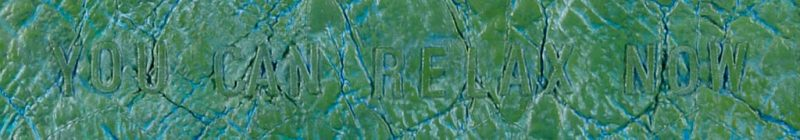 YOU CAN RELAX NOW-DETAIL